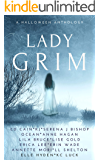 Lady Grim: A Halloween Anthology