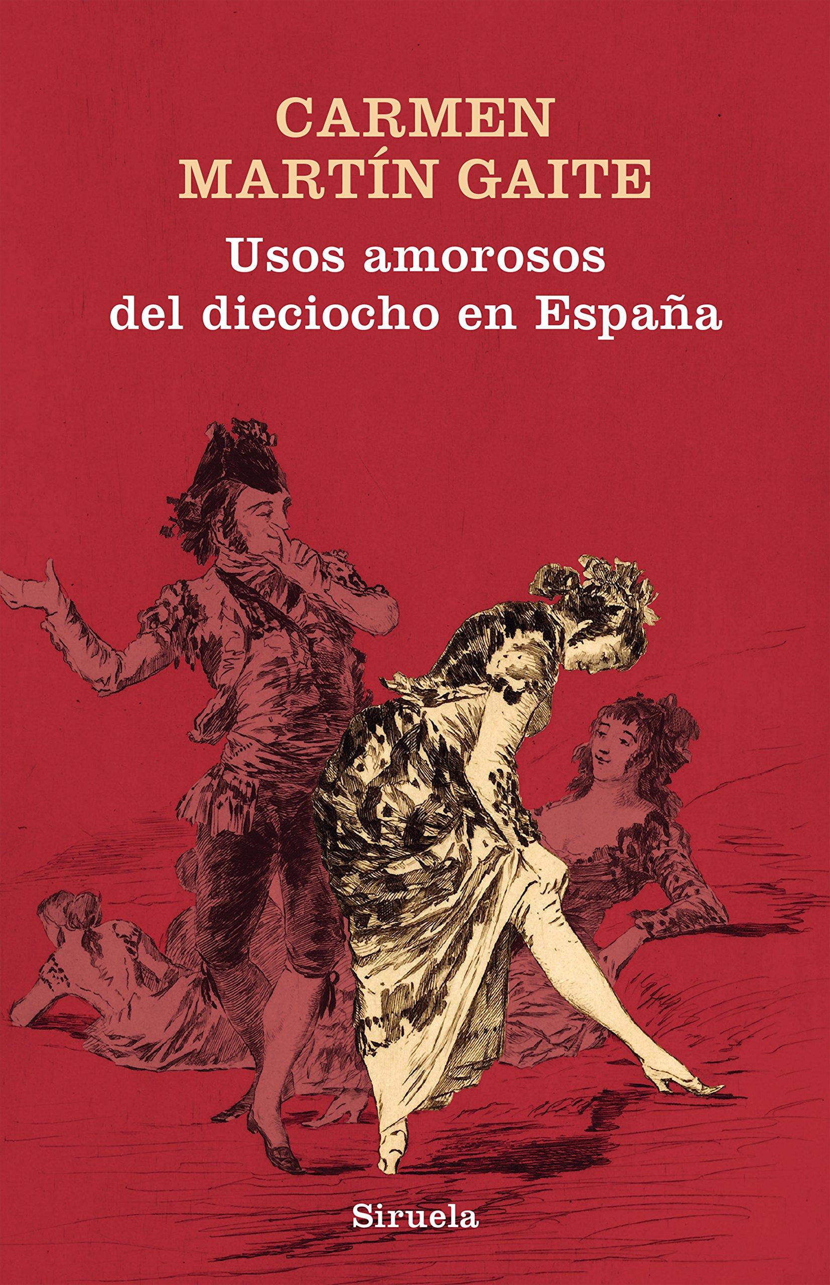 Usos amorosos del dieciocho en España: 352 Libros del Tiempo: Amazon.es: Martín Gaite, Carmen: Libros