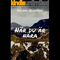 När du är nära (Swedish Edition)