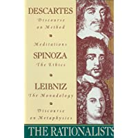 The Rationalists: Discourse on Method - Meditations; Ethics; Monadology - Discourse on Metaphysics