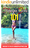 Filipina Girls 101: The single man's guide to dating and picking up girls in the Philippines