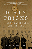 Dirty Tricks: Nixon, Watergate, and the CIA