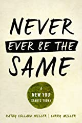Never Ever Be the Same: A New You Starts Today Paperback