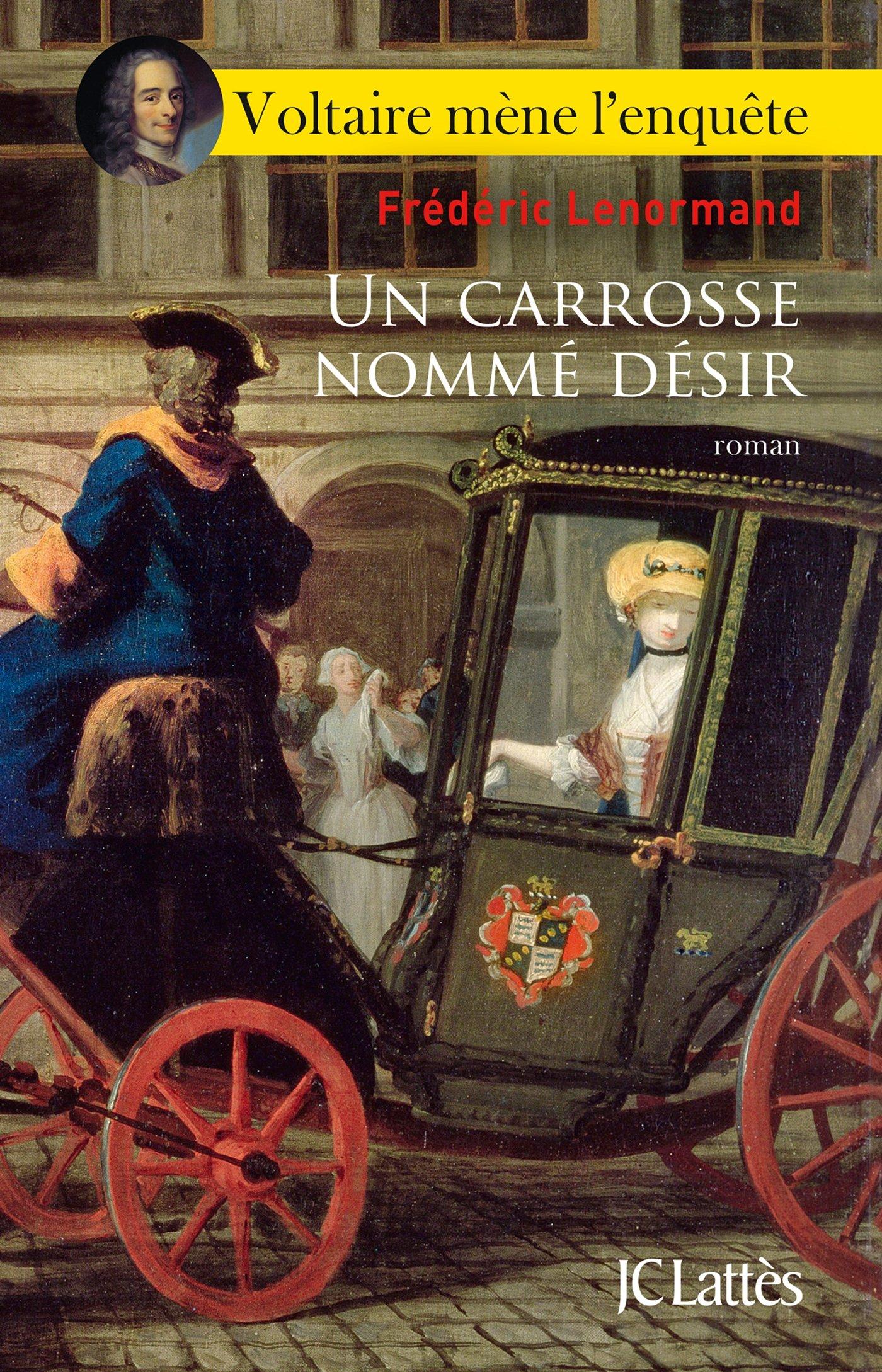 Un carrosse nommé désir Broché – 9 mai 2018 Frédéric Lenormand JC Lattès 2709661721 Romans