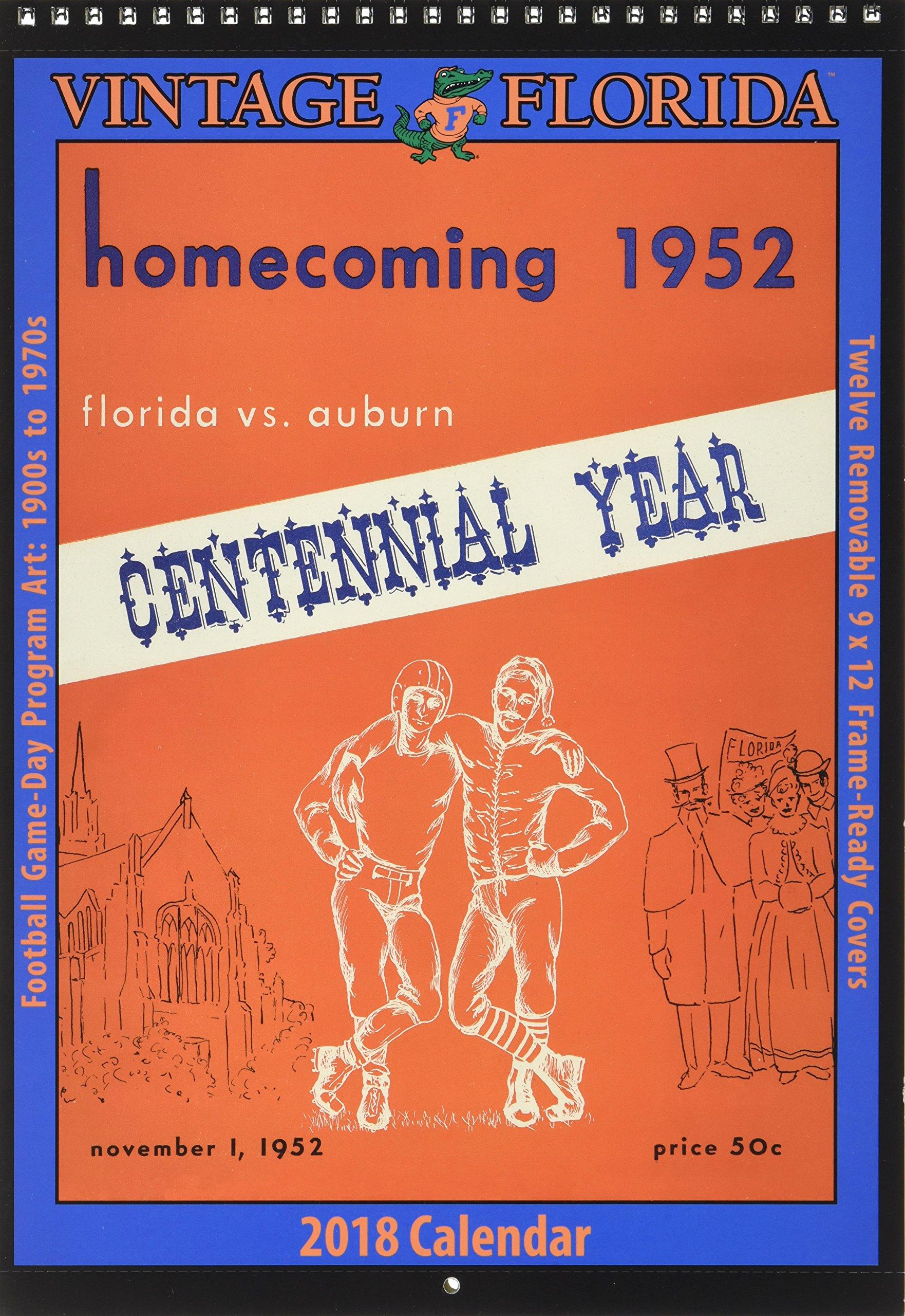 Vintage Florida Gators 2018 College Football Calendar: Football Game-day Program Art: 1900 to 1970s