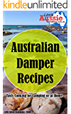 Australian Damper Recipes: Tasty Cooking for Camping or at Home (Little Aussie Cookbooks Book 1)