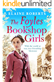 The Foyles Bookshop Girls: A heartwarming story of wartime spirit and friendship (The Foyles Girls Book 1)