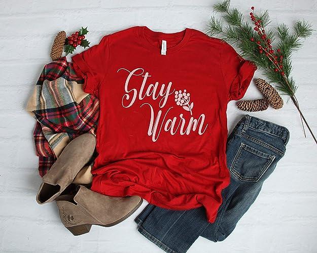 Christmas Shirt Sayings.Amazon Com Stay Warm Christmas Shirts Holiday Shirt