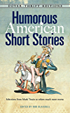 Humorous American Short Stories: Selections from Mark Twain to Others Much More Recent (Dover Thrift Editions)