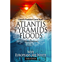 Atlantis Pyramids Floods: Why Europeans Are White