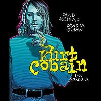 Kurt Cobain. Una biografía