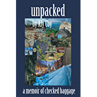 unpacked: a memoir of checked baggage (English Edition)