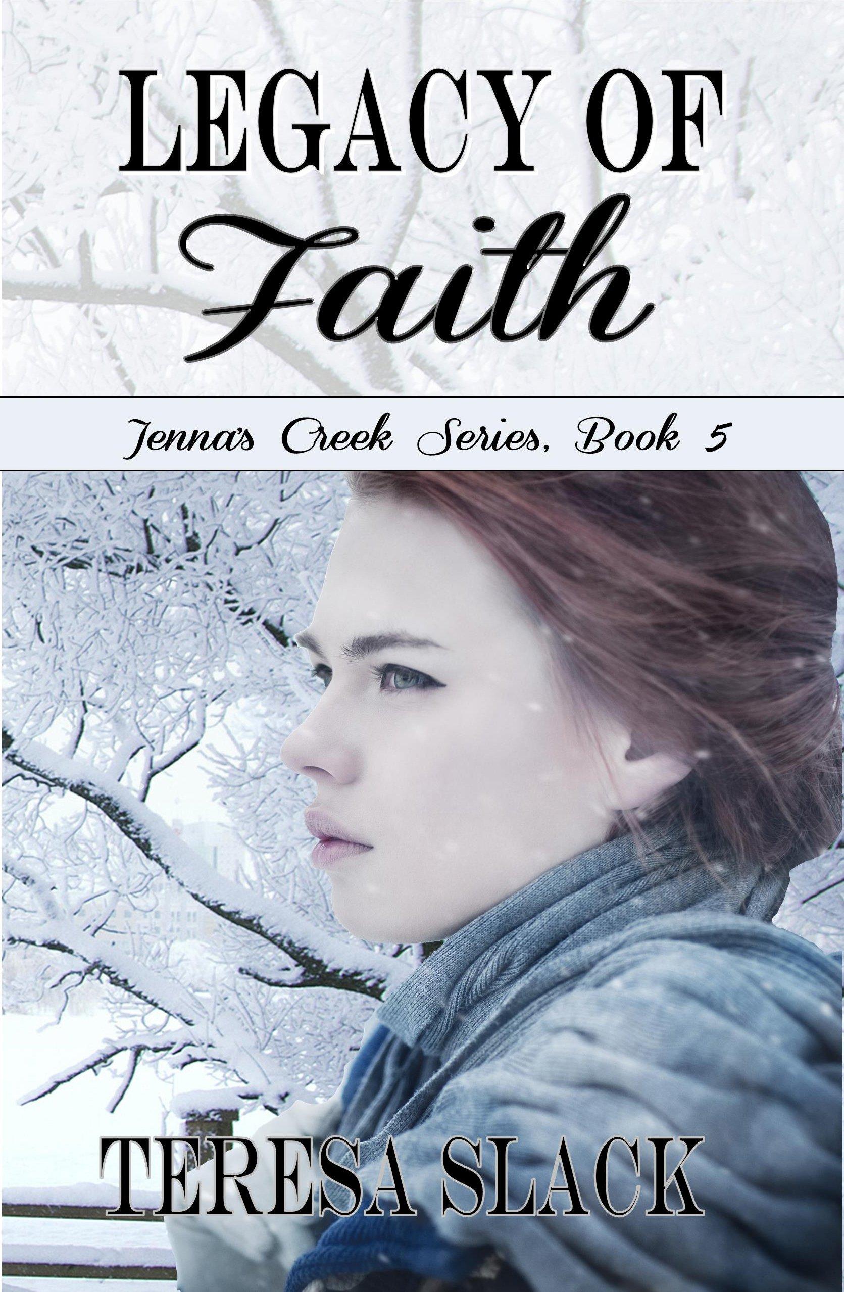 Legacy Of Faith  An Historical Christian Novel  Jenna's Creek Series Book 5   English Edition