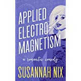 Applied Electromagnetism: A Forced Proximity Road Trip Romance (Chemistry Lessons Book 4)