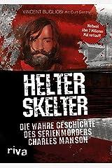 Helter Skelter: Die wahre Geschichte des Serienmörders Charles Manson (German Edition) Kindle Edition