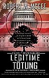 Legitime Tötung: Ein politischer Thriller (Robert Paige Thrillers 1)