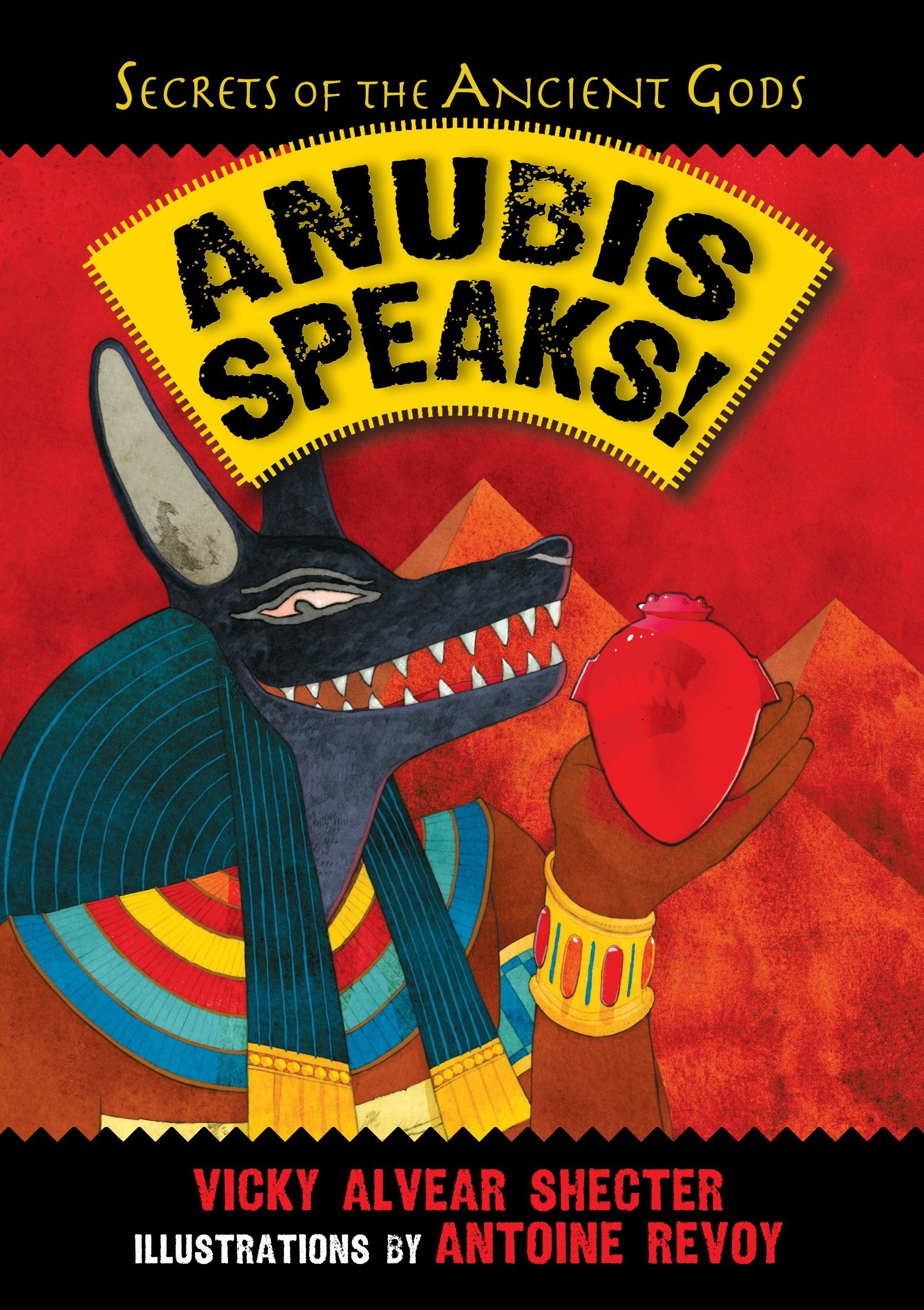 Anubis Speaks!: A Guide to the Afterlife by the Egyptian God of the Dead (Secrets of the Ancient Gods Band 1)