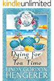 Dying for Tea Time (Beach Tea Shop Cozy Mysteries Book 1)