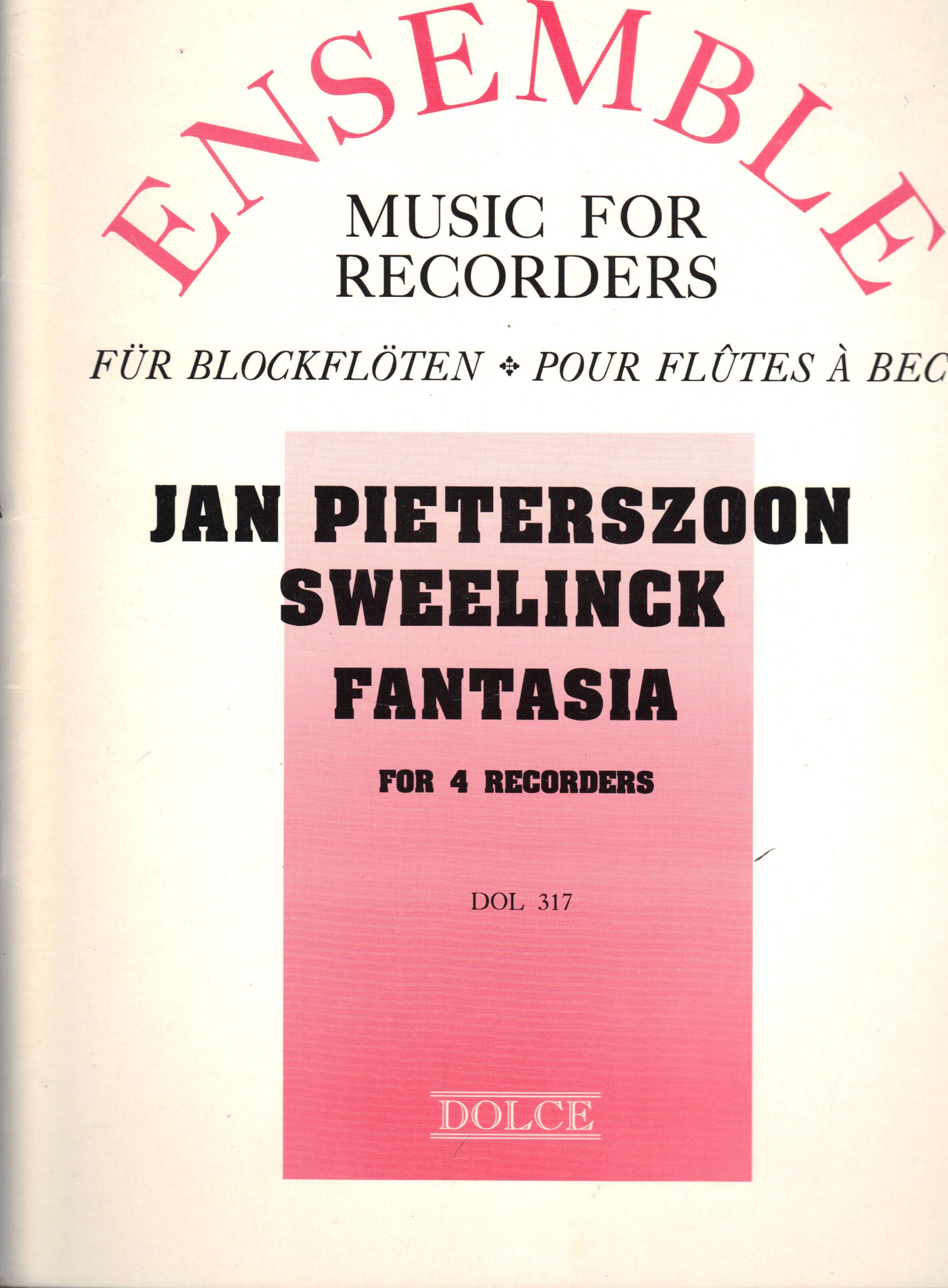 Ensemble: Music for Recorders (Jan Pieterszoon Sweelinck: Fantasia (For 4 Recorders), DOL 317)