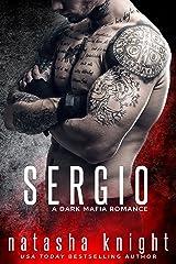 Sergio: a Dark Mafia Romance Kindle Edition