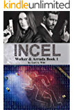 Incel (Walker & Arruda Book 1)