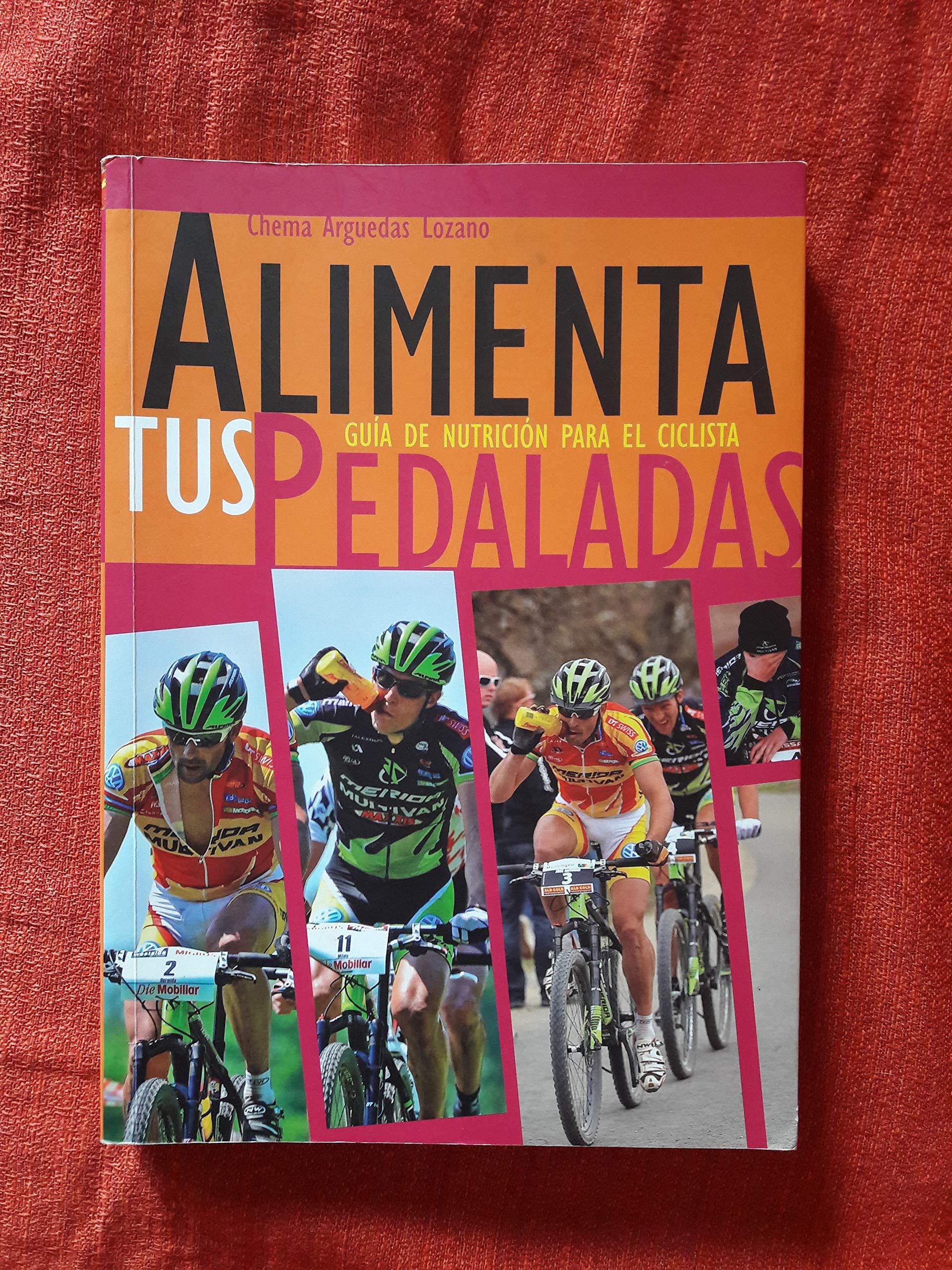 ALIMENTA TUS PEDALADAS. Guía de nutrición para el ciclista ...