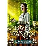 True Love's Ransom: A Historical Western Romance Book