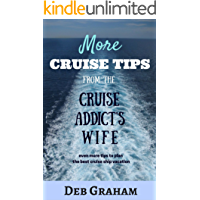 More Cruise Tips From the Cruise Addict's Wife: Everything you need to plan a cruise vacation