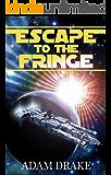 Escape to the Fringe (The Galactic Fringe Book 1)