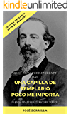 Spanish readers: Una capilla de templario/ Poco me importa High Advanced Learners C2) + Audiobook: Classic Spanish literature series (Adaptation) (Spanish Edition)