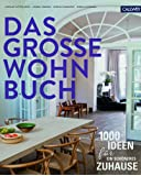 Das große Wohnbuch: 1.000 Ideen für ein schöneres Zuhause