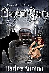 Phantom Quartz (A Stacy Justice Mystery Book 6) Kindle Edition