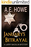 January's Betrayal (Larry Macklin Mysteries Book 3)