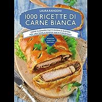 1000 ricette di carne bianca (eNewton Manuali e Guide) (Italian Edition)