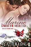 Marine Under the Mistletoe (Always a Marine series Book 19)