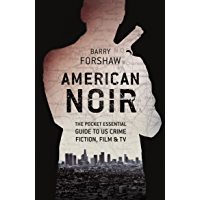 American Noir: The Pocket Essential Guide to American Crime Fiction, Film & TV (Pocket Essentials)