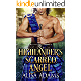 Highlander's Scarred Angel: A Scottish Medieval Historical Romance (Beasts Of The Highlands Book 2)