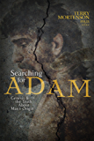 Searching for Adam: Genesis & the Truth About Man's Origin (English Edition)