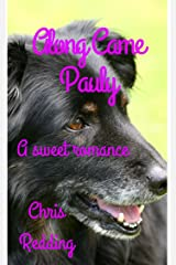 Along Came Pauly: A Sweet Romance Kindle Edition