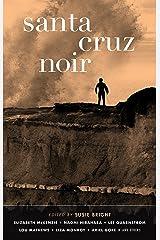 Santa Cruz Noir (Akashic Noir Series) Kindle Edition