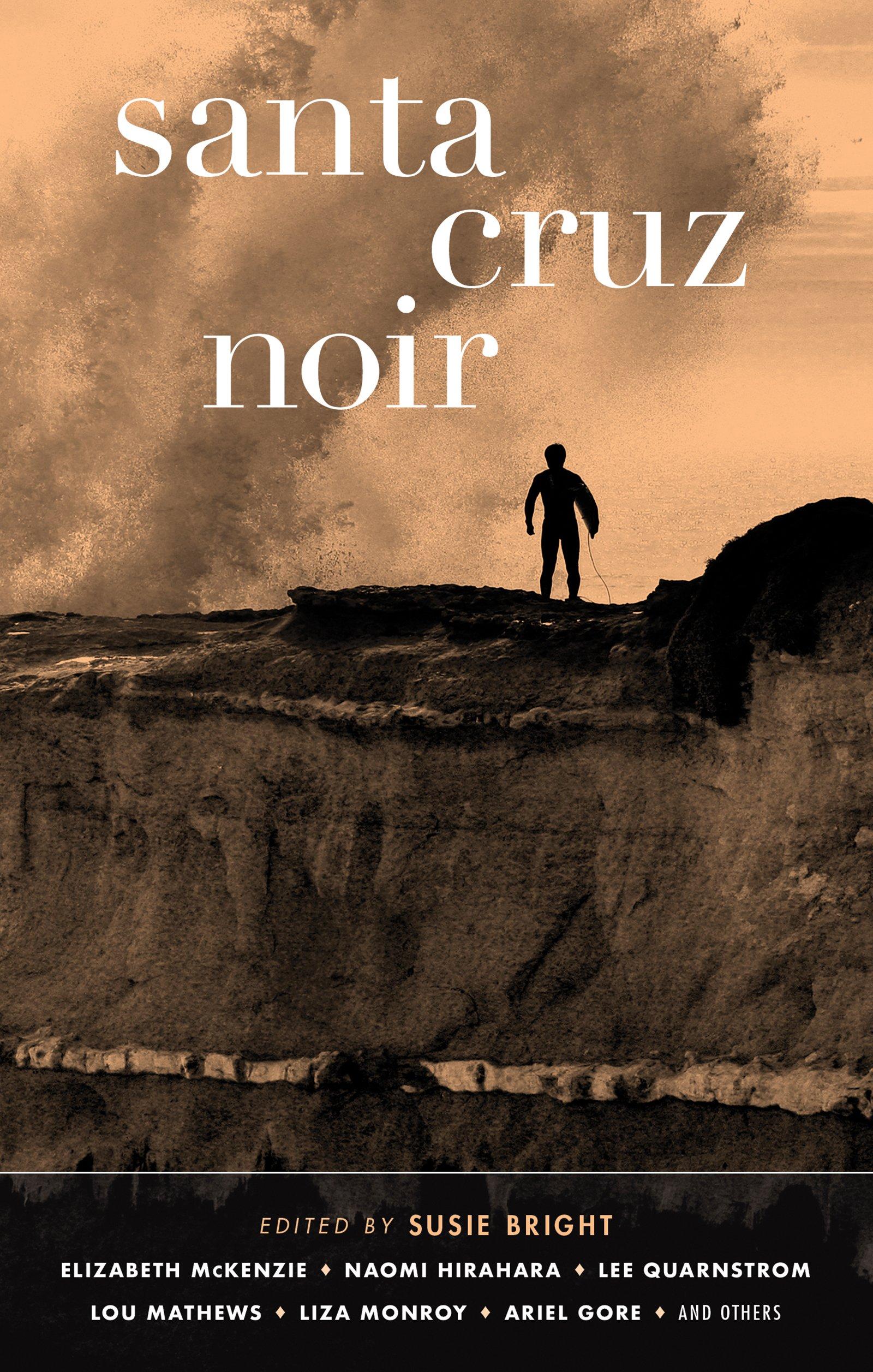 Santa Cruz Noir (Akashic Noir Series): Susie Bright: 9781617756221