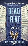 DEAD FLAT: 1: Bottle of Lies featuring Pascal d'Onscon (Bennett Sisters Mysteries Book 10)