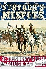 Jolsanny's Raid (Stryker's Misfits Book 2) Kindle Edition