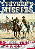Jolsanny's Raid (Stryker's Misfits Book 2)