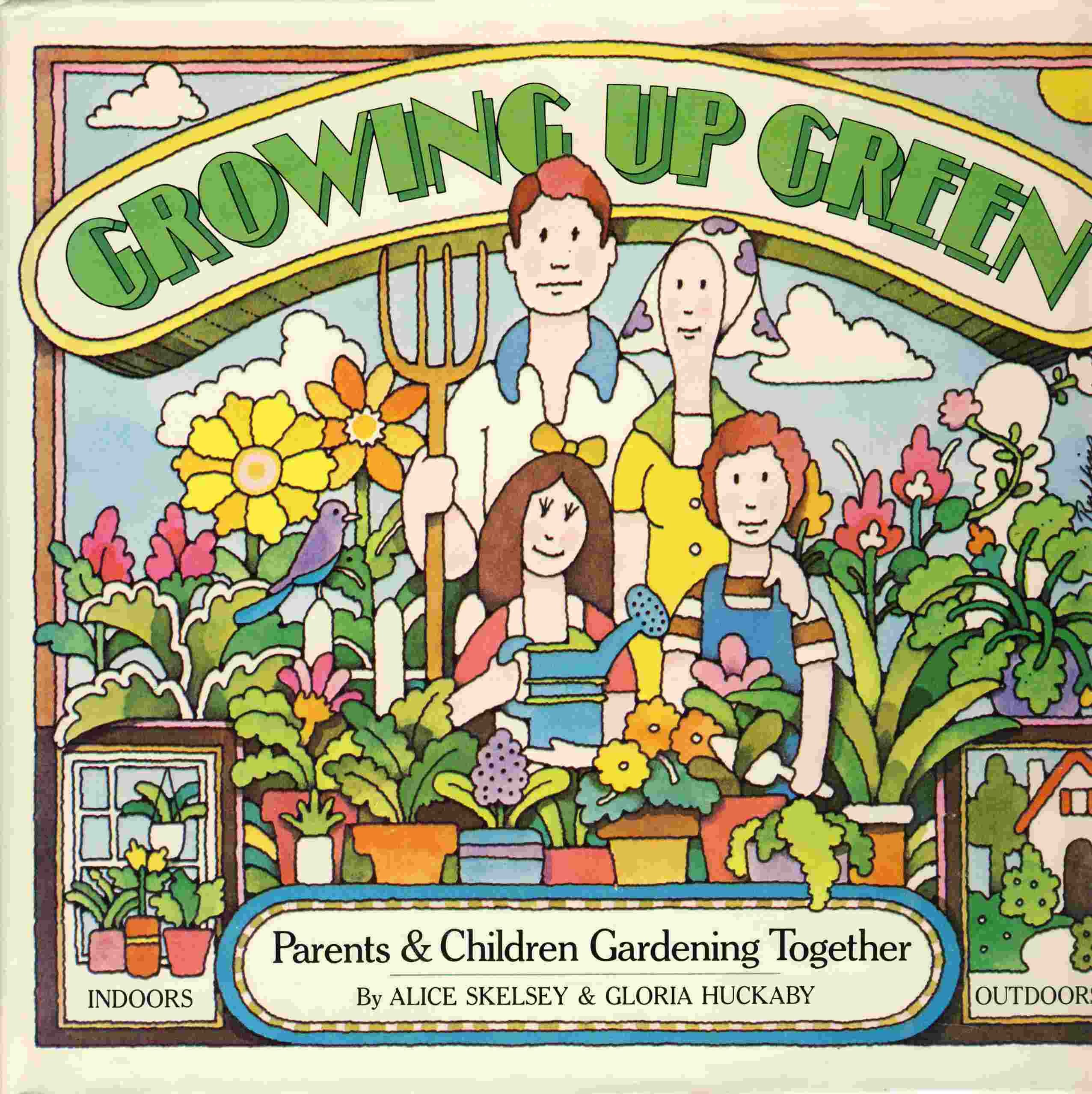Image for Growing Up Green; Children and Parents Gardening Together