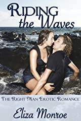Riding the Waves (The Right Man Erotic Romance Book 2) Kindle Edition