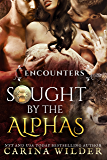 Encounters (Sought by the Alphas Book 1)