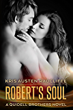 Robert's Soul: A Quidell Brothers Novel