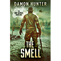 The Smell - A Post Apocalyptic Thriller (ROT SERIES Book 1)