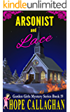 Arsonist and Lace: A Garden Girls Cozy Mystery (Garden Girls Christian Cozy Mystery Series Book 19) (English Edition)